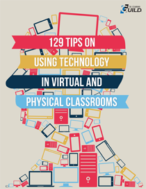 129 Tips on Using Technology in Virtual and Physical Classrooms