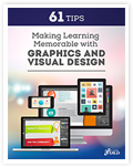 61 Tips on Making Learning Memorable with Graphics and Visual Design