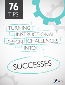 76 Tips on Turning Instructional Design Challenges into Successes
