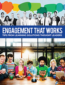 Engagement That Works: Tips from Learning Solutions Thought Leaders