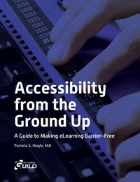 Accessibility from the Ground Up: A Guide to Making eLearning Barrier-Free