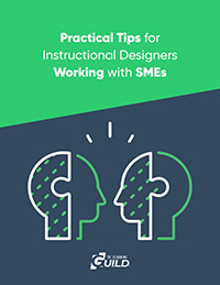Practical Tips For Instructional Designers Working With Smes Publications Library The Learning Guild