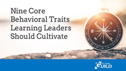 Nine Core Behavioral Traits Learning Leaders Should Cultivate