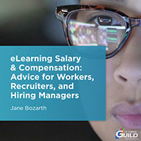 eLearning Salary & Compensation: Advice for Workers, Recruiters, and Hiring Managers