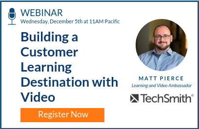 Building a Customer Learning Destination with Video