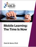 Mobile Learning: The Time is Now