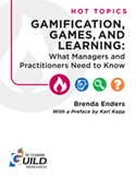 Gamification, Games, and Learning: What Managers and Practitioners Need to Know