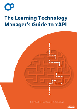 The Learning Technology Manager's Guide to xAPI